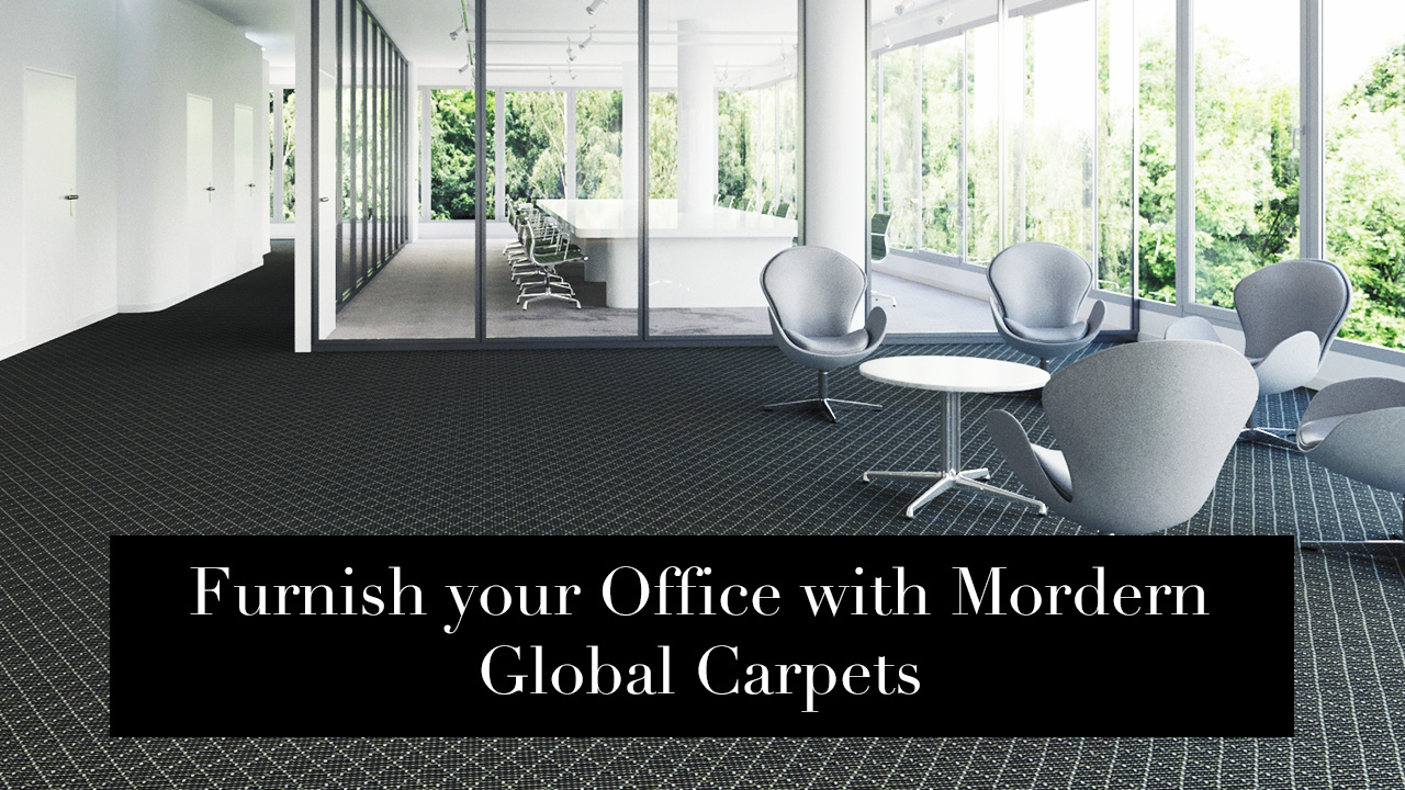 Furnish your Office with modern Global carpets